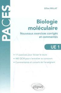 Biologie moléculaire : nouveaux exercices corrigés et commentés : avec 17 exercices et 440 QCM corrigés, UE 1