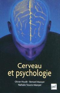 Cerveau et psychologie : introduction à l'imagerie cérébrale anatomique et fonctionnelle