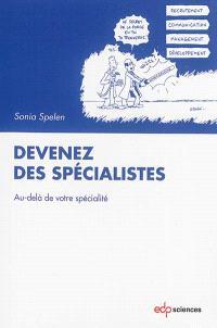 Devenez des spécialistes : au-delà de votre spécialité