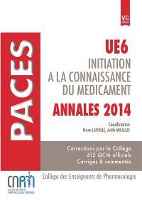 Initiation à la connaissance du médicament : UE6 Paces : annales 2014