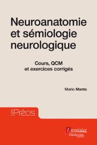 Neuroanatomie et sémiologie neurologique : cours, QCM et exercices corrigés
