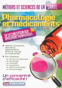 Pharmacologie et médicaments : de la conception aux applications thérapeutiques : métiers et sciences de la santé