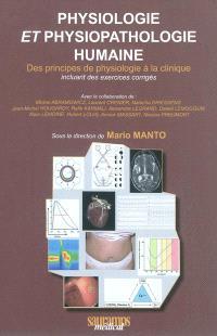 Physiologie et physiopathologie humaine : des principes de physiologie à la clinique : incluant des exercices corrigés