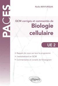 QCM corrigés et commentés de biologie cellulaire, UE2