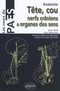 Tête, cou, nerfs crâniens et organes des sens : anatomie
