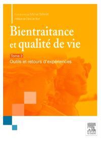 Bientraitance et qualité de vie. Volume 2, Outils et retour d'expériences