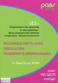 UE3, Organisation des appareils et des systèmes : bases physiques des méthodes d'exploration, aspects fonctionnels : mécanique des fluides, circulation, transports membranaires
