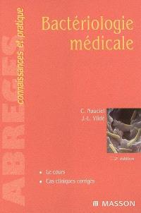 Bactériologie médicale : le cours, cas cliniques corrigés