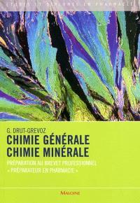 Chimie générale, chimie minérale : préparation au brevet professionnel Préparateurs en pharmacie