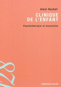 Clinique de l'enfant : psychothérapie et évaluation