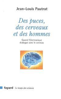 Des puces, des cerveaux et des hommes : quand l'électronique dialogue avec le cerveau