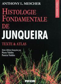 Histologie fondamentale de Junqueira : texte & atlas