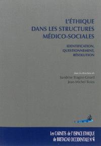 L'éthique dans les structures médico-sociales : identification, questionnement et résolution