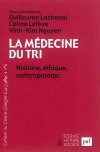La médecine du tri : histoire, éthique, anthropologie