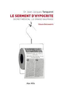 Le serment d'hypocrite : secret médical, le grand naufrage