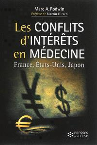 Les conflits d'intérêts en médecine : quel avenir pour la santé ? : France, Etats-Unis et Japon