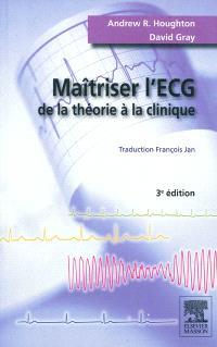 Maîtriser l'ECG : de la théorie à la clinique