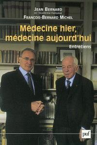 Médecine d'hier et d'aujourd'hui : entretiens