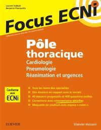 Pôle thoracique : cardiologie, pneumologie, réanimation et urgences : apprendre et raisonner pour les ECNi