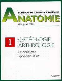 Schémas de travaux pratiques. Volume 1, Ostéologie et arthrologie : le squelette appendiculaire
