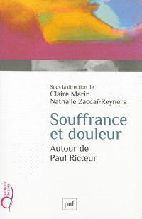 Souffrance et douleur : autour de Paul Ricoeur