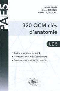 320 QCM clés d'anatomie : UE 5