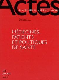 Actes de la recherche en sciences sociales. n° 143, Médecines, patients et politiques de santé