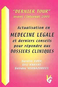 Actualisation en médecine légale et derniers conseils pour répondre aux dossiers cliniques