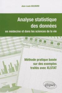 Analyse statistique des données en médecine et dans les sciences de la vie : méthode pratique basée sur des exemples traités avec XLSTAT