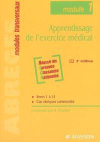 Apprentissage de l'exercice médical : module 1 : items 1 à 14, cas cliniques commentés