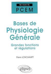 Bases de physiologie générale : grandes fonctions et régulations
