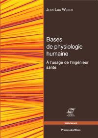 Bases de physiologie humaine : à l'usage de l'ingénieur de santé