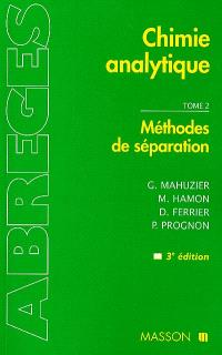 Chimie analytique. Volume 2, Méthodes de séparation