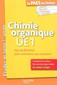 Chimie organique UE1 : plus de 60 fiches pour s'entraîner aux concours !
