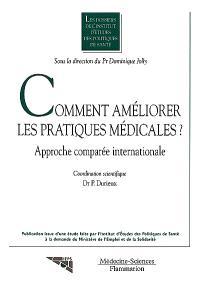 Comment améliorer les pratiques médicales ? : approche comparée internationale