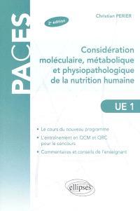 Considération moléculaire, métabolique et physiopathologique de la nutrition humaine : UE1