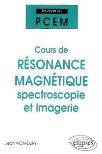 Cours de résonance magnétique : spectroscopie et imagerie : de la structure magnétique de la matière à la physiologie