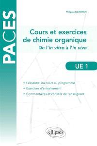 Cours et exercices de chimie organique, UE1 : de l'in vitro à l'in vivo