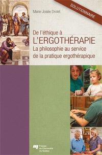 De l'éthique à l'ergothérapie  : la philosophie au service de la pratique ergothérapique : solutionnaire