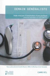 Demain généraliste : vade-mecum d'installation d'une pratique : cours de logistique 2011-2012 CAMG UCL