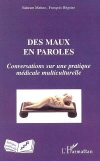 Des maux en paroles : conversations sur une pratique médicale multiculturelle
