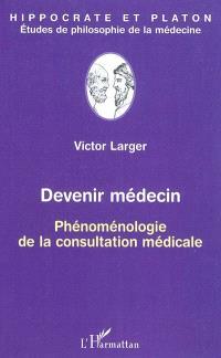Devenir médecin : phénoménologie de la consultation médicale