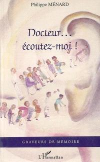 Docteur écoutez-moi !