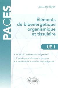 Eléments de bioénergétique organismique et tissulaire : UE1