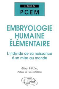 Embryologie humaine élémentaire : l'individu de sa naissance à sa mise au monde