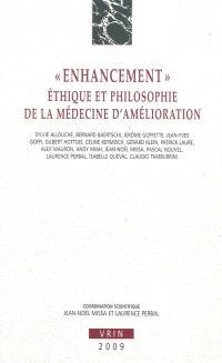 Enhancement : éthique et philosophie de la médecine d'amélioration
