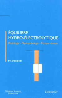 Equilibre hydro-électrolytique : physiologie, physiopathologie, pratique clinique