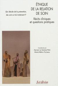 Ethique de la relation de soin : récits cliniques et questions pratiques