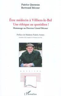 Etre médecin à Villiers-le-Bel, une éthique au quotidien : hommage au docteur Lionel Bécour