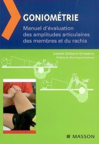 Goniométrie : manuel d'évaluation des amplitudes articulaires des membres et du rachis